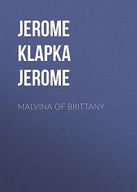 Jerome Jerome -Malvina of Brittany