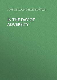 John Bloundelle-Burton -In the Day of Adversity