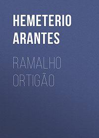 Hemeterio Arantes -Ramalho Ortigão