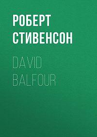 Роберт Стивенсон -David Balfour