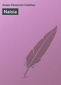 Anton Chekhov -Naisia