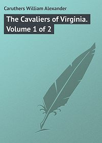 William Caruthers -The Cavaliers of Virginia. Volume 1 of 2