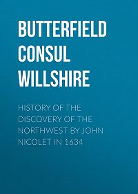 Consul Butterfield -History of the Discovery of the Northwest by John Nicolet in 1634