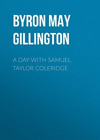 May Byron -A Day with Samuel Taylor Coleridge