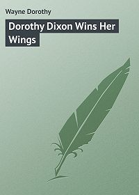 Dorothy Wayne -Dorothy Dixon Wins Her Wings