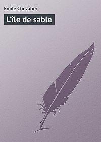 Emile Chevalier -L'île de sable