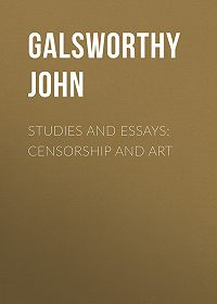 John Galsworthy -Studies and Essays: Censorship and Art