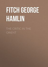 George Fitch -The Critic in the Orient
