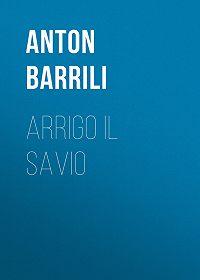 Anton Barrili -Arrigo il savio