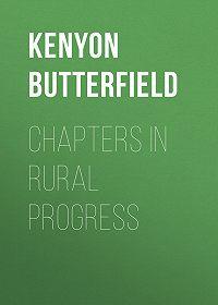 Kenyon Butterfield -Chapters in Rural Progress