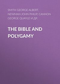 George Cannon -The Bible and Polygamy