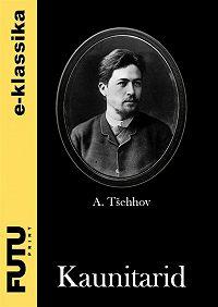Anton Tšehhov -Kaunitarid