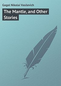 Nikolai Gogol -The Mantle, and Other Stories