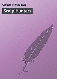 Captain Mayne - Scalp Hunters