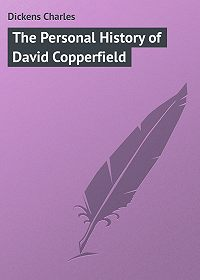 Charles Dickens -The Personal History of David Copperfield