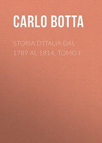 Carlo Botta -Storia d'Italia dal 1789 al 1814, tomo I