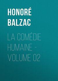Honoré de -La Comédie humaine – Volume 02