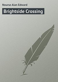 Alan Nourse -Brightside Crossing