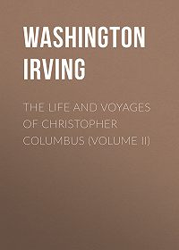 Washington Irving -The Life and Voyages of Christopher Columbus (Volume II)