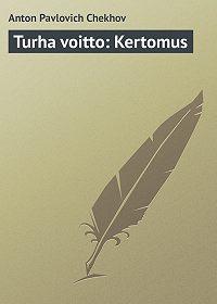 Anton Chekhov -Turha voitto: Kertomus