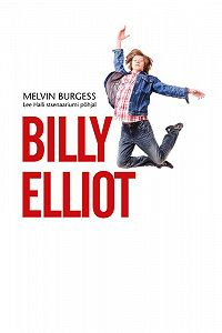Melvin Burgess - Billy Elliot