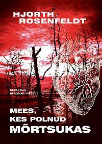 Hans Rosenfeldt -Mees, kes polnud mõrtsukas