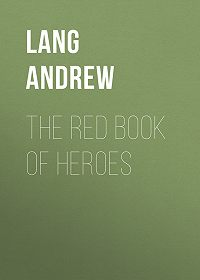 Andrew Lang -The Red Book of Heroes