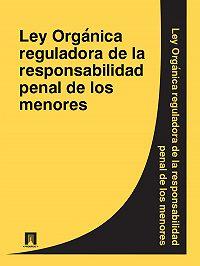 Espana -Ley Organica reguladora de la responsabilidad penal de los menores