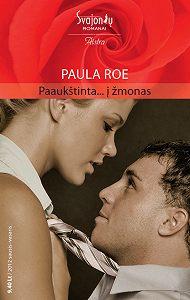 Paula Roe -Paaukštinta… į žmonas