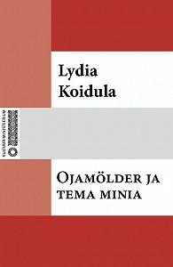 Lydia Koidula -Ojamölder ja tema minia