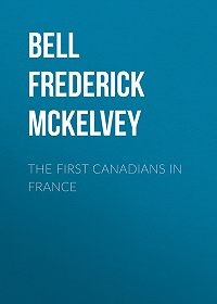 Frederick Bell -The First Canadians in France