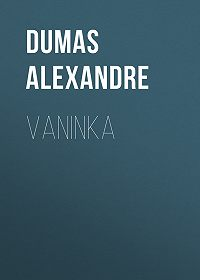 Alexandre Dumas -Vaninka