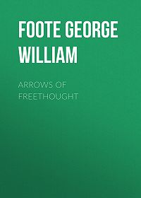 George Foote -Arrows of Freethought