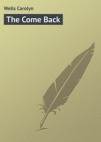 Carolyn Wells -The Come Back