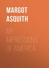 Margot Asquith -My Impressions of America