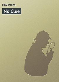 James Hay -No Clue