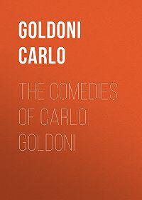 Carlo Goldoni -The Comedies of Carlo Goldoni