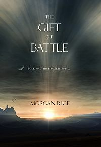 Morgan Rice - The Gift of Battle