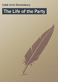 Irvin Cobb -The Life of the Party