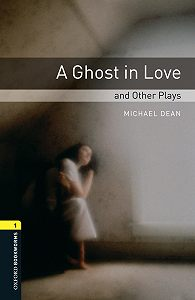 Michael Dean -A Ghost in Love and Other Plays