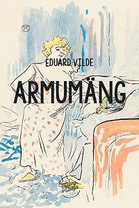 Eduard Vilde -Armumäng