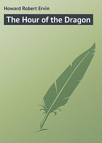 Robert Howard -The Hour of the Dragon