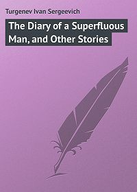 Turgenev Ivan -The Diary of a Superfluous Man, and Other Stories