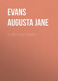 Augusta Evans -A Speckled Bird