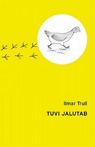 Ilmar Trull -Tuvi jalutab