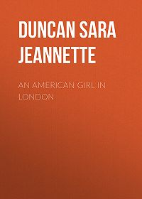 Sara Duncan -An American Girl in London