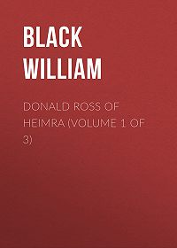 William Black -Donald Ross of Heimra (Volume 1 of 3)