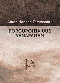 Anton Tammsaare -Põrgupõhja uus Vanapagan