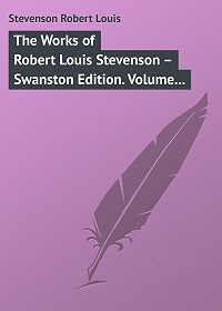 Robert Stevenson -The Works of Robert Louis Stevenson – Swanston Edition. Volume 8