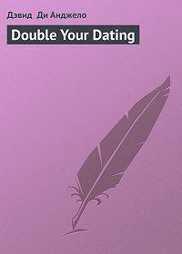 Дэвид Ди Анджело -Double Your Dating